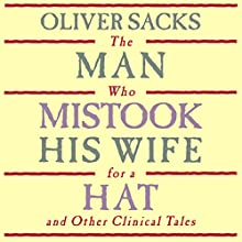 The Man Who Mistook His Wife for a Hat: and Other Clinical Tales Audiobook by Oliver Sacks Narrated by Jonathan Davis, Oliver Sacks
