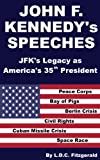 John F  Kennedy's Speeches: JFK's Legacy as America's 35th President