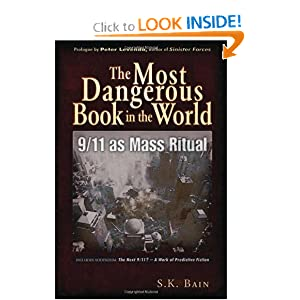 The Most Dangerous Book in the World: 9/11 as Mass Ritual: S. K. Bain, Peter Levenda: 9781937584177: Amazon.com: Books