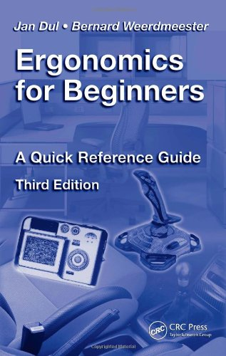 Ergonomics for Beginners: A Quick Reference Guide, Third...