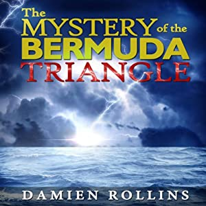 The Mystery of the Bermuda Triangle: The Devil's Triangle | [Damien Rollins]