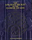The Ancient Secret of the Flower of Life