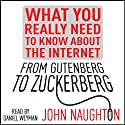 From Gutenberg to Zuckerberg: What You Really Need to Know About the Internet Audiobook by John Naughton Narrated by Daniel Weyman