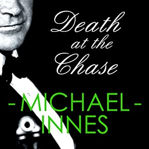Death at the Chase: An Inspector Appleby Mystery | [Michael Innes]