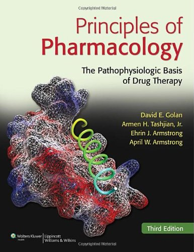 Principles of Pharmacology: The Pathophysiologic Basis of...