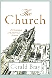 img - for The Church: A Theological and Historical Account book / textbook / text book