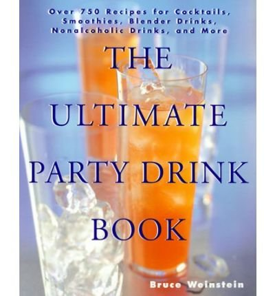 [ THE ULTIMATE PARTY DRINK BOOK OVER 750 RECIPES