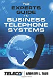 img - for The Experts Guide to Business Telephone Systems book / textbook / text book