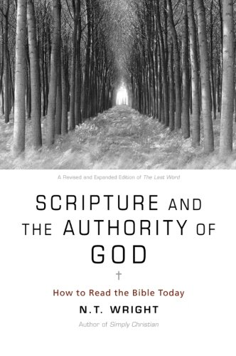 Scripture and the Authority of God: How to Read the Bible Today PDF