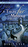 A Taste Fur Murder (Whiskey Tango Foxtrot Mystery)