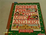 Science Fun With Mud and Dirt (0671629042) by Wyler, Rose