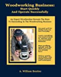 Woodworking Business: Start Quickly a...