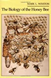 The Biology of the Honey Bee by Winston, Mark L. unknown Edition [Paperback(1991)]