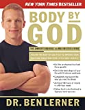 Body by God: The Owners Manual for Maximized Living
