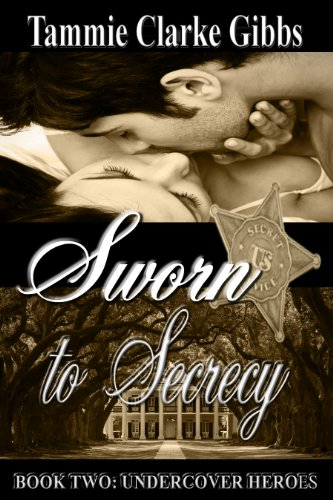Sworn to Secrecy: A Romantic Time Travel Adventure (Undercover Heroes)