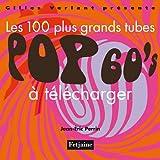 echange, troc Jean-Eric Perrin - Les 100 plus grands tubes pop à télécharger