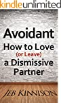 Avoidant: How to Love (or Leave) a Di...