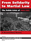 From Solidarity to Martial Law: The P...