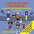 Let's Play Tennis! A Guide for Parents and Kids by Andy Ace, 2nd edition
