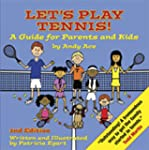 Let's Play Tennis! A Guide for Parent...