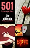 img - for 501 LOVE QUOTES ( THE ULTIMATE COLLECTION): 501 INSPIRATIONAL QUOTES ABOUT LOVE book / textbook / text book