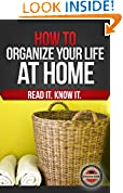 #6: How to Organize Your Life (At Home)