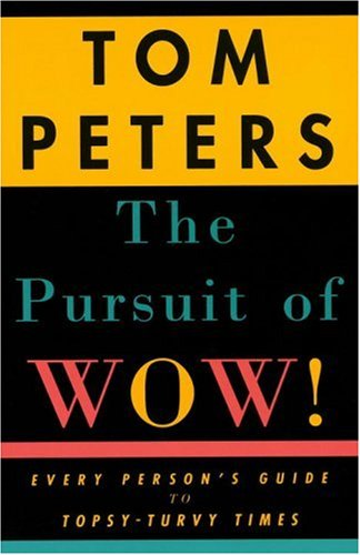 The Pursuit of Wow -Tom Peters