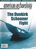 American Archaeology : The Battle for the Dunkirk Schooner; Making a Case for the Pre-Clovis; Reassessing the Winterville Mounds; Learning about the Apishapa; The Polynesian Contact with America; The Mesoamerican Southwest Connection