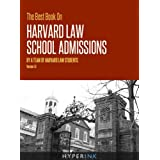 The Best Book On Harvard Law School Admissions (Written By HLS Students - Requirements, Statistics, Strategy),...