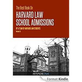 The Best Book On Harvard Law School Admissions (Written By HLS Students - Requirements, Statistics, Strategy), 1st Edition (English Edition)