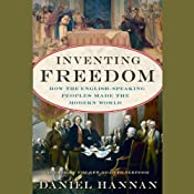 Inventing Freedom: How the English-Speaking Peoples Made the Modern World | [Daniel Hannan]