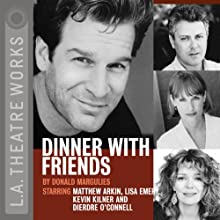 Dinner with Friends  by Donald Margulies Narrated by  full cast