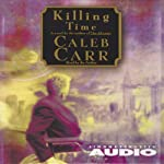 Killing Time | Caleb Carr