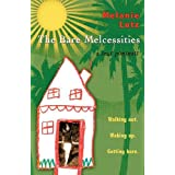 The Bare Melcessities: Walking Out. Waking Up. Getting Bare. ~ Melanie Lutz