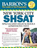 Barron's New York City SHSAT, 3rd Edition: Specialized High Schools Admissions Test