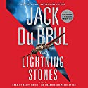 The Lightning Stones: A Novel (       UNABRIDGED) by Jack Du Brul Narrated by Scott Brick