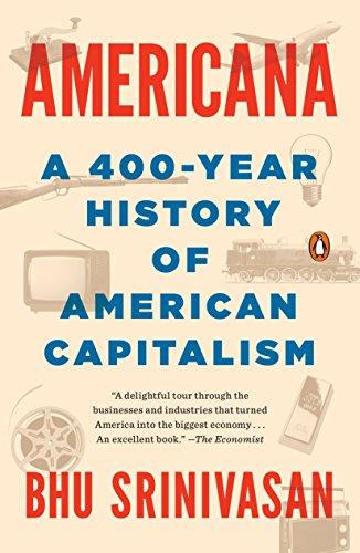 Americana A 400-Year History of American Capitalism [Srinivasan, Bhu] (Tapa Blanda)