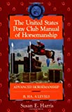 The United States Pony Club Manual of Horsemanship: Advanced Horsemanship B/HA/A Levels (Howell Equestrian Library)