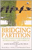 img - for Bridging Partition: People s Initiatives for Peace between India and Pakistan book / textbook / text book