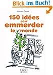 Petit livre de - 150 id�es pour emmer...