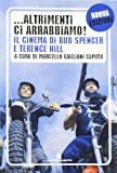 img - for Altrimenti ci arrabbiamo. Il cinema di Bud Spencer e Terence Hill book / textbook / text book