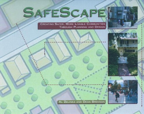 SafeScape: Creating Safer, More Livable Communities Through Planning and Design