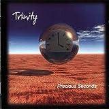 Precious Seconds by Tr3nity