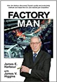 img - for Factory Man: How Jim Harbour discovered Toyota's quality and productivity methods and helped the U.S. auto industry get competitive book / textbook / text book