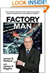 Factory Man: How Jim Harbour Discover...
