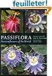 Passiflora: Passionflowers of the World