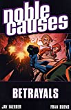 Noble Causes Volume 5: Betrayals (v. 5) (1582405786) by Faerber, Jay