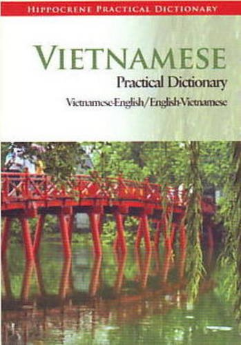 Vietnamese Practical Dictionary: Vietnamese -english/ English-vietnamese (Vietnamese Edition)