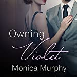 Owning Violet: Fowler Sisters, Book 1 | Monica Murphy