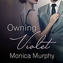 Owning Violet: Fowler Sisters, Book 1 Audiobook by Monica Murphy Narrated by Saskia Maarleveld